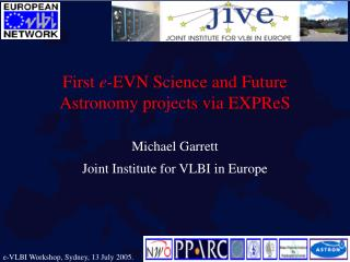 First  e- EVN Science and Future Astronomy projects via EXPReS