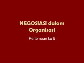 NEGOSIASI dalam Organisasi