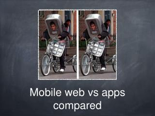 Mobile web vs apps compared