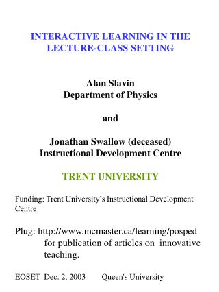 INTERACTIVE LEARNING IN THE LECTURE-CLASS SETTING Alan Slavin Department of Physics and