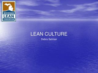 LEAN CULTURE Debra Setman