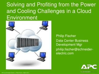 Solving and Profiting from the Power and Cooling Challenges in a Cloud Environment
