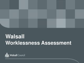 Walsall  Worklessness Assessment