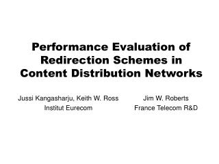 Performance Evaluation of Redirection Schemes in Content Distribution Networks