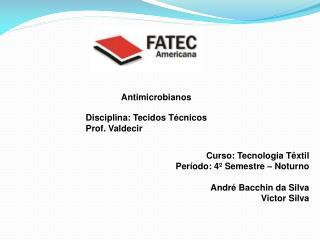 Disciplina: Tecidos Técnicos Prof. Valdecir
