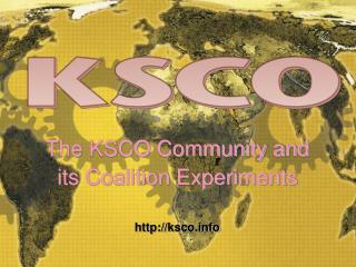 The KSCO Community and its Coalition Experiments ksco