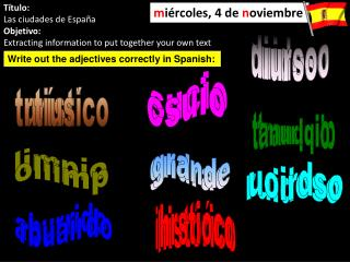Título: Las ciudades de España Objetivo: Extracting information to put together your own text