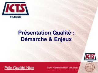 Présentation Qualité :  Démarche & Enjeux