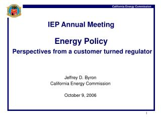 IEP Annual Meeting Energy Policy  Perspectives from a customer turned regulator