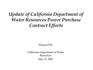 Update of California Department of Water Resources Power Purchase Contract Efforts