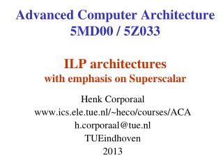 Advanced Computer Architecture 5MD00 / 5Z033 ILP architectures with emphasis on Superscalar