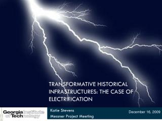 TRANSFORMATIVE HISTORICAL INFRASTRUCTURES: THE CASE OF ELECTRIFICATION