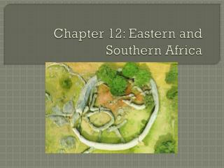 Chapter 12: Eastern and Southern Africa