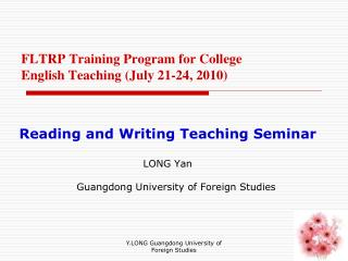 FLTRP Training Program for College English Teaching July 21-24, 2010