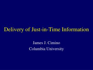 Delivery of Just-in-Time Information