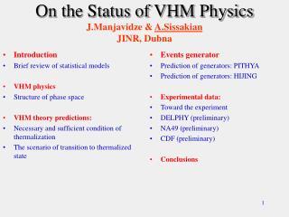 On the Status of VHM Physics J.Manjavidze &  A.Sissakian JINR, Dubna