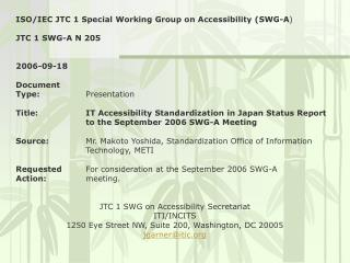 ISO/IEC JTC 1 Special Working Group on Accessibility (SWG-A ) JTC 1 SWG-A N 205 2006-09-18