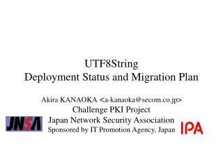 UTF8String  Deployment Status and Migration Plan
