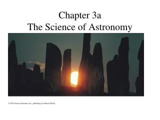 Chapter 3a The Science of Astronomy