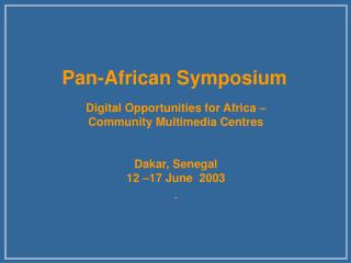 Pan-African Symposium Digital Opportunities for Africa – Community Multimedia Centres