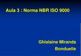 Aula 3 : Norma NBR ISO 9000