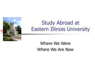 Study Abroad at  Eastern Illinois University