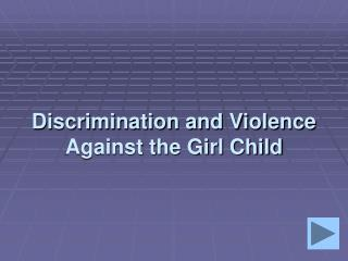 Discrimination and Violence Against the Girl Child