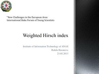 Weighted  Hir sch  index