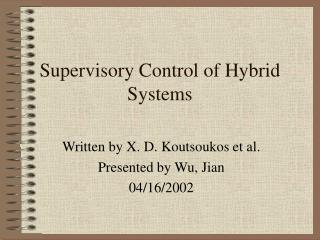 Supervisory Control of Hybrid Systems