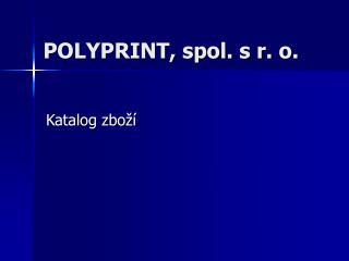 POLYPRINT, spol. s r. o.