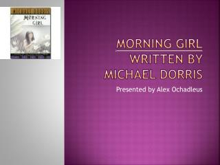 Morning Girl Written By Michael Dorris