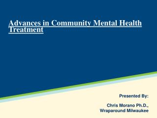 Advances in Community Mental Health Treatment