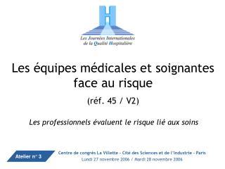 Les équipes médicales et soignantes face au risque (réf. 45 / V2)