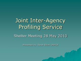 Joint Inter-Agency Profiling Service