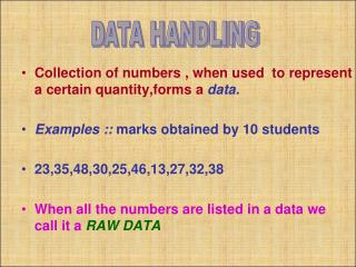 Collection of numbers , when used  to represent a certain quantity,forms a  data.
