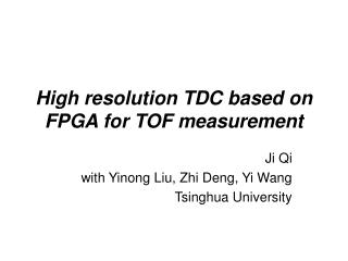 High resolution TDC based on FPGA for TOF measurement