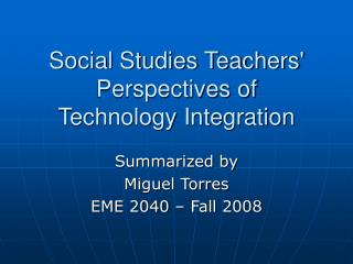 Social Studies Teachers' Perspectives of Technology Integration