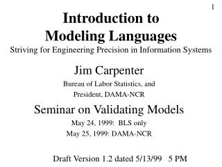 Introduction to  Modeling Languages Striving for Engineering Precision in Information Systems