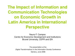 Nauro F. Campos Centre for Economic Development and Institutions Brunel University, CEPR and IZA