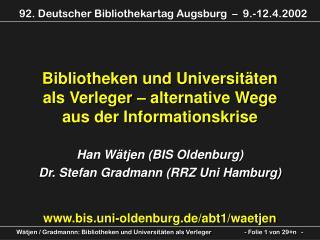 Bibliotheken und Universitäten als Verleger – alternative Wege aus der Informationskrise