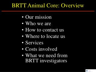 BRTT Animal Core: Overview
