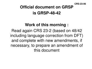 Official document on GRSP is GRSP-48-42 Work of this morning :