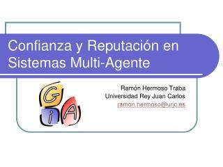 Confianza y Reputación en Sistemas  Multi-Agente