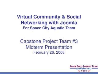 Virtual Community & Social Networking with Joomla For Space City Aquatic Team