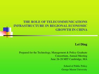 THE ROLE OF TELECOMMUNICATIONS INFRASTRUCTURE IN REGIONAL ECONOMIC GROWTH IN CHINA