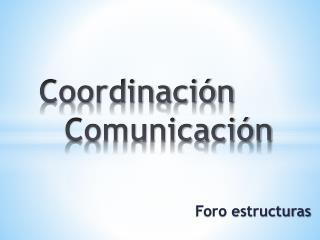 Coordinaci�n    Comunicaci�n