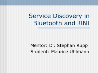 Service Discovery in Bluetooth and JINI