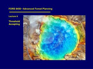 FORS 8450 • Advanced Forest Planning Lecture 6 Threshold  Accepting