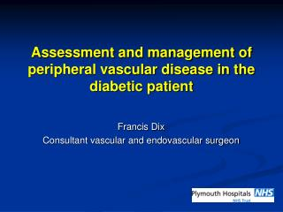 Assessment and management of peripheral vascular disease in the  diabetic patient