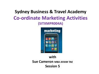 Sydney Business & Travel Academy Co-ordinate Marketing Activities (SITXMPR004A)